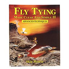 Fly Tying Made Clear and Simple II Advanced Techniques - Book by Skip Morris