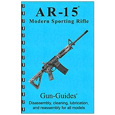 Colt AR-15/Modern Sporting Rifle Disassembly & Reassembly Guide Book