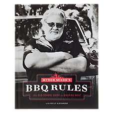 Myron Mixon's BBQ Rules: The Old-School Guide to Smoking Meat Cookbook