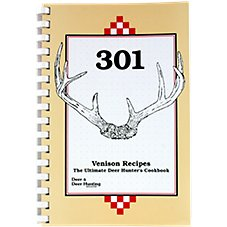 '301 Venison Recipes - The Ultimate Deer Hunter's Cookbook''