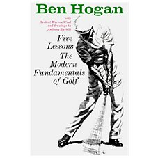 Ben Hogan's Five Lessons: The Modern Fundamentals of Golf - Softcover