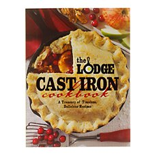 The Lodge Cast Iron Cookbook A Treasury of Timeless Delicious Recipes