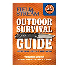 Field & Stream Outdoor Survival Guide: Survival Skills You Need Book By T. Edward Nickens