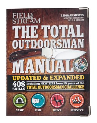 Field & Stream The Total Outdoorsman Manual 10th Anniversary Edition by T. Edward Nickens