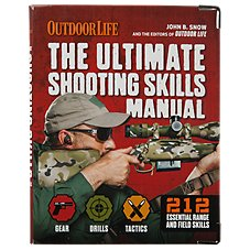 Outdoor Life The Ultimate Shooting Skills Manual Book by John B. Snow