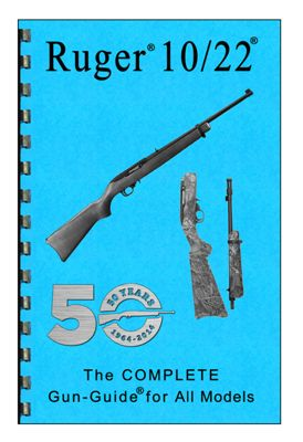 Ruger 10/22 The Complete Gun-Guide for All Models