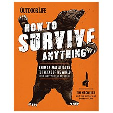 Outdoor Life How to Survive Anything Book by Tim MacWelch