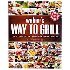 Weber's Way to Grill: The Step-by-Step Guide to Expert Grilling Cookbook by Jamie Purviance