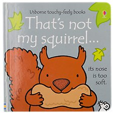 That's not my squirrel... Board Book for Kids by Fiona Watt and Illustrated by Rachel Wells