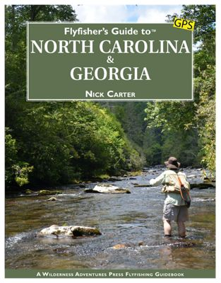 Flyfisher's Guide to North Carolina and Georgia Book by Nick Carter