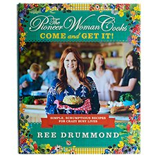 The Pioneer Woman Cooks: Come and Get It! Cookbook by Ree Drummond