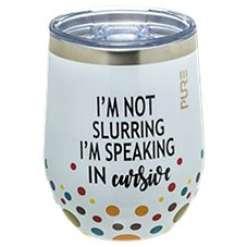 PURE Drinkware Speaking in Cursive Stemless Wine Glass
