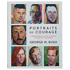 Portraits of Courage A Commander in Chief's Tribute to America's Warriors Book by George W. Bush