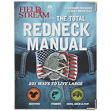 Field & Stream The Total Redneck Manual Book by T. Edward Nickens and Will Brantley