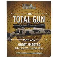 Field & Stream The Total Gun Manual by David E Petzal and Phil Bourjaily