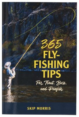 365 Fly Fishing Tips for Trout Bass and Panfish Book by Skip Morris