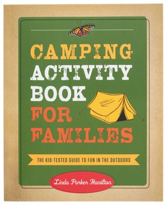Image of Camping Activity Book for Families: The Kid-Tested Guide to Fun in the Outdoors Book by Linda Parker Hamilton