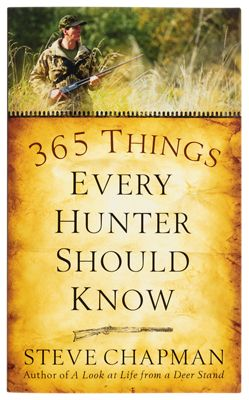 365 Things Every Hunter Should Know by Steve Chapman