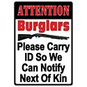 River's Edge Attention Burglars Tin Sign